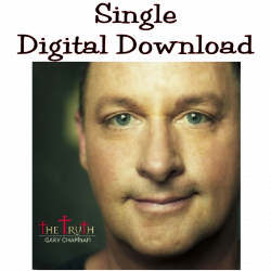 Gary Chapman Single Digital Download from The Truth Album